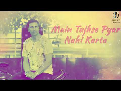 Whatsapp status- Main Tujhse Pyaar Nahin Karta (Baby) Akshay kumar