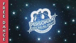Persona 4 Dancing All Night - Free Dance (All Songs - Hard)