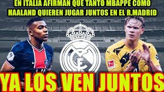 En Italia afirman que tanto Mbappe como Haaland quieren jugar JUNTOS en el R MADRID