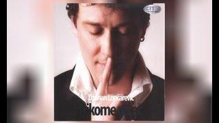 Dzenan Loncarevic - Ja sada imam sve - (Audio 2007) HD