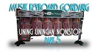 Download lagu MUSIK KEYBOARD - GONDANG - NONSTOP | PART 05