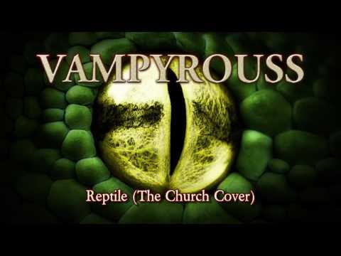 Vampyrouss - Reptile [The Church Cover] (2017)