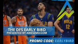 The DFS Early Bird Top NBA Plays DraftKings FanDuel 02/23/2019