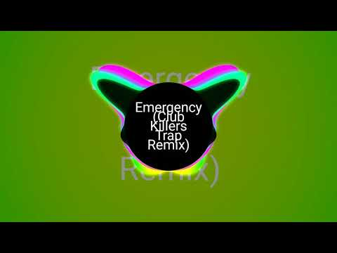 Emergency (club Killer's Trap Remix)
