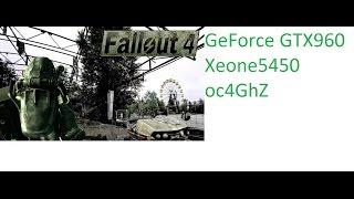 Fallout 4 - GTX 960 - Core 2 Quad (Xeon e5450 OC 4Ghz) - 8GB