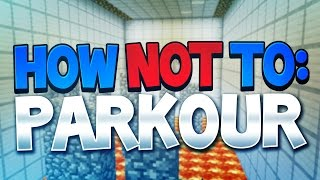 Minecraft How NOT To: Parkour