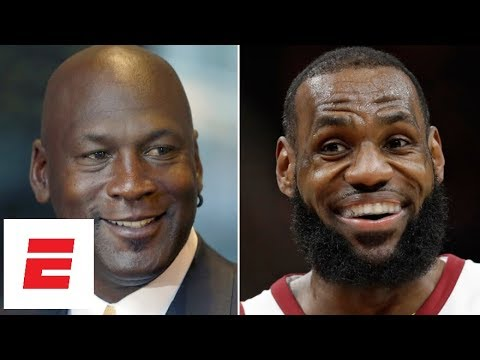 Michael Jordan or LeBron James: Who is really The Greatest? All the opinions from 2018 | ESPN Voices