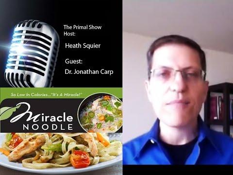 Dr. Jonathan Carp CEO Of Miracle Noodles (Zero Carbs & Calories)