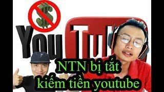 Kênh Youtube 3 triệu người đăng kí của Nguyễn Thành Nam - NTN vlog bị tắt kiếm tiền