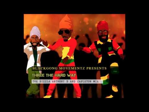 Sizzla, Anthony B and Capleton Mix 2017 - Three the Hard Way