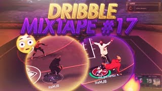 I'M BACK!! | NBA 2K17 Dribble God Mixtape #17 | BEST Dribbler On NBA 2K17 | Dribble Mixtape