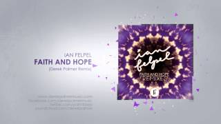 Ian Felpel - Faith and Hope (Derek Palmer Remix)