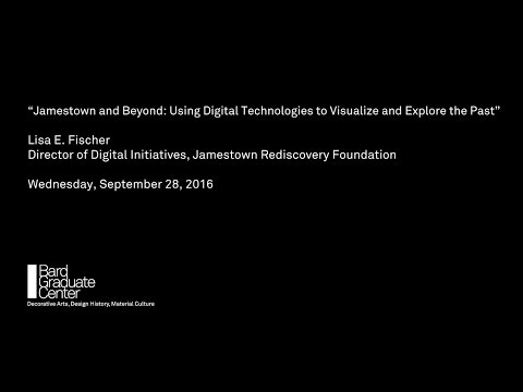 Jamestown and Beyond: Using Digital Technologies to Visualiz