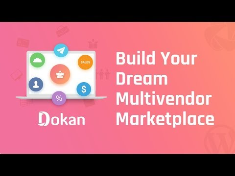 Dokan - Multi-vendor Marketplace