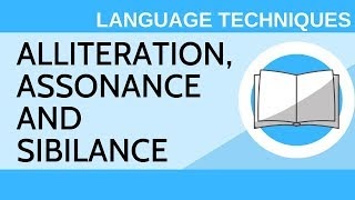Alliteration, Assonance and Sibilance - Language Techniques