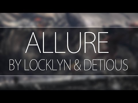 Detious & Lockyn - Allure - [Melodic Dubstep]