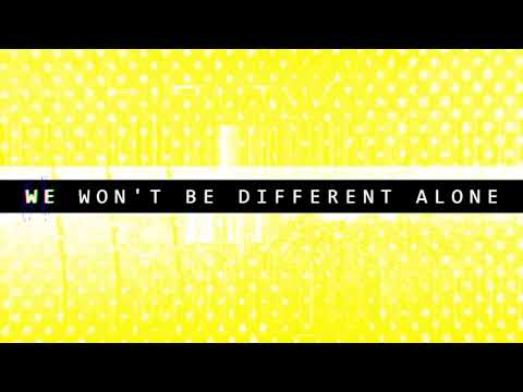 We Won't Be Different Alone - Lyric Video