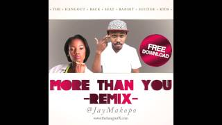 MoNeOa - More Than You (Remix) (@JayMakopo)