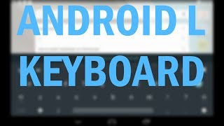 Android L Keyboard On Any Android Device!(No Root)