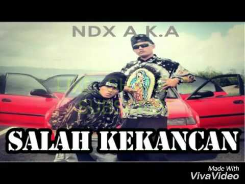 NDX AKA - Salah Kekancan ( Lirik )