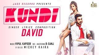 Kundi   (Full HD )  David   New Hindi Songs 2018   Latest Hindi Songs 2018