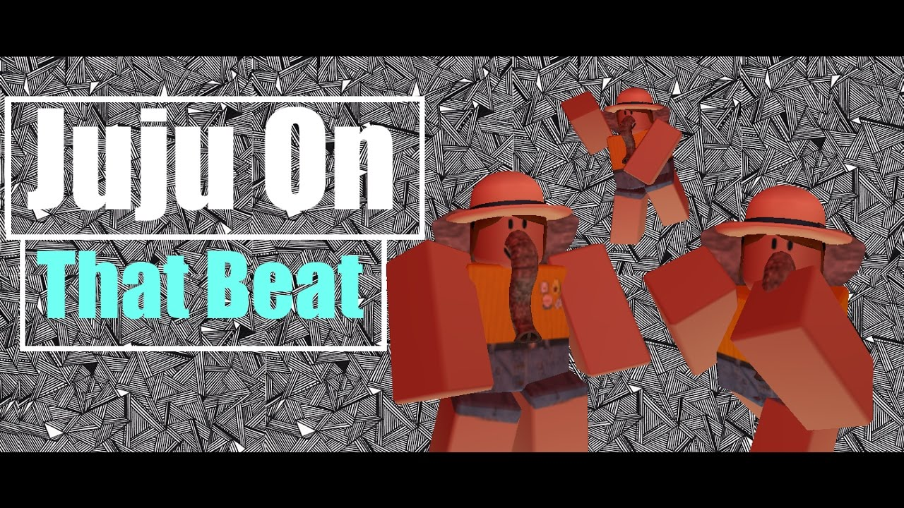 Juju On That Beat Roblox Dance - code for juju on that beat roblox