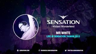 Mr. White - Live @ Sensation Taiwan 2013