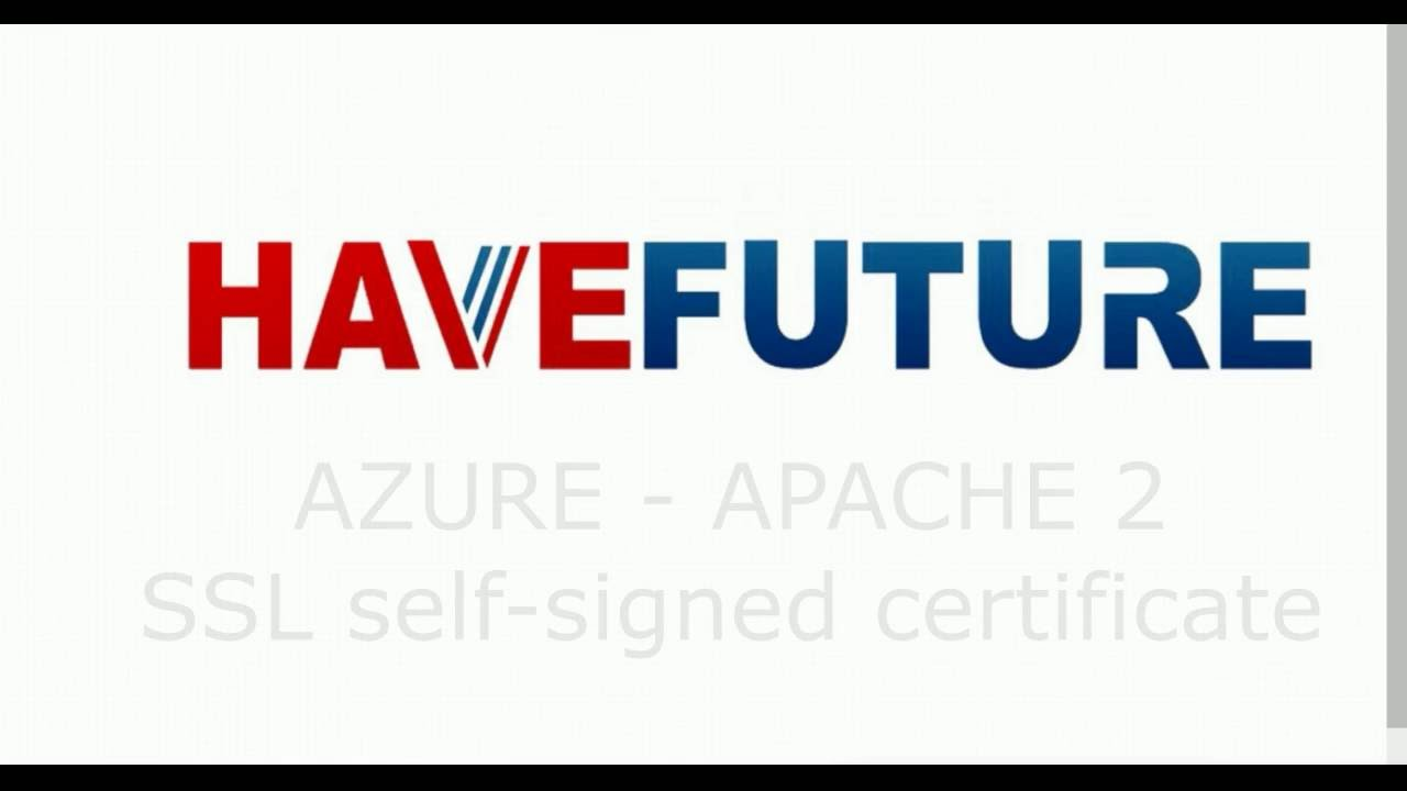 22 azure apache free ssl self signed certificate youtube azure apache free ssl self signed certificate xflitez Gallery