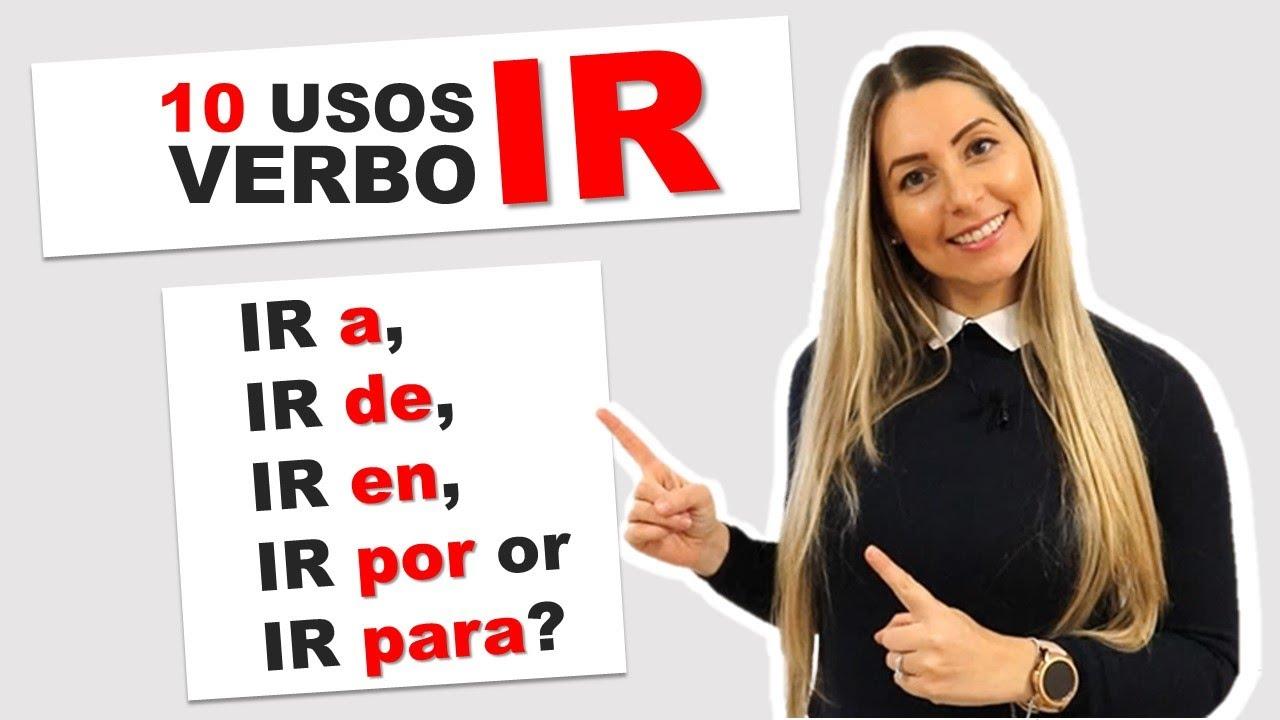 10 Usos Diferentes del verbo IR en español | 10 Ways to Use the Verb in Spanish | 'IR' EXPLAINED