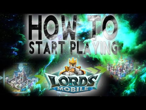 Lords Mobile: How To Start Playing Lords Mobile