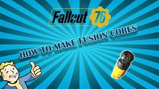Fallout 76 - How to make Fusion Cores