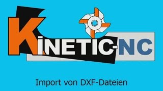 Kinetic NC - DXF Import
