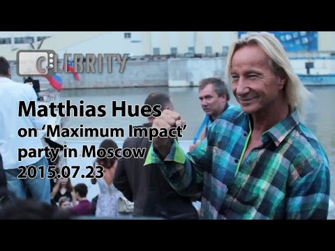 Matthias Hues on 'Maximum Impact' party in Moscow, 23.07.2015