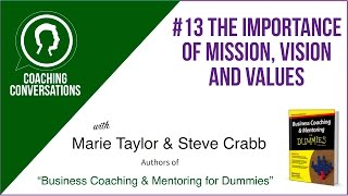 Coaching Conversations #13 The Importance Of Mission Vision & Values
