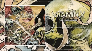 VITAMIN X - Full Scale Assault (Full Album) [Knives Out records]