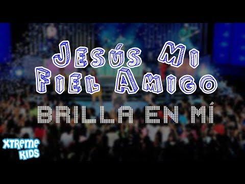 """Xtreme Kids - """"Jesús Mi Fiel Amigo"""" - Brilla En Mí (Álbum) [2015]"""