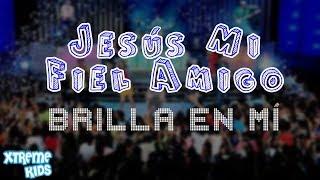 Xtreme Kids - Jesús Mi Fiel Amigo