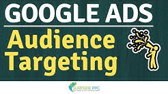Google Ads Audience Targeting 2019 - Audience Targeting AdWords Search, Display, and Video