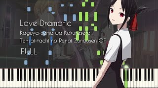 [FULL] Love Dramatic - Kaguya-sama: Love is War OP - Piano Arrangement [Synthesia]