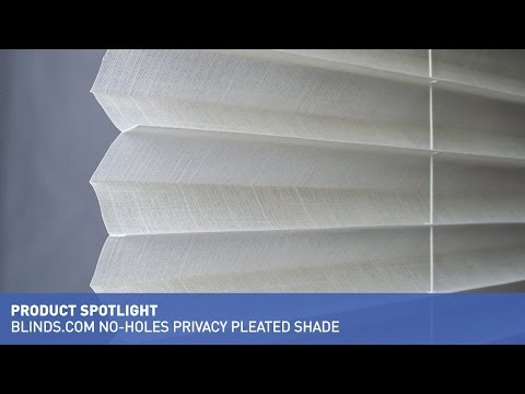 Pleated Shades | Blinds.com No Holes Privacy Pleated Shades- Benefits