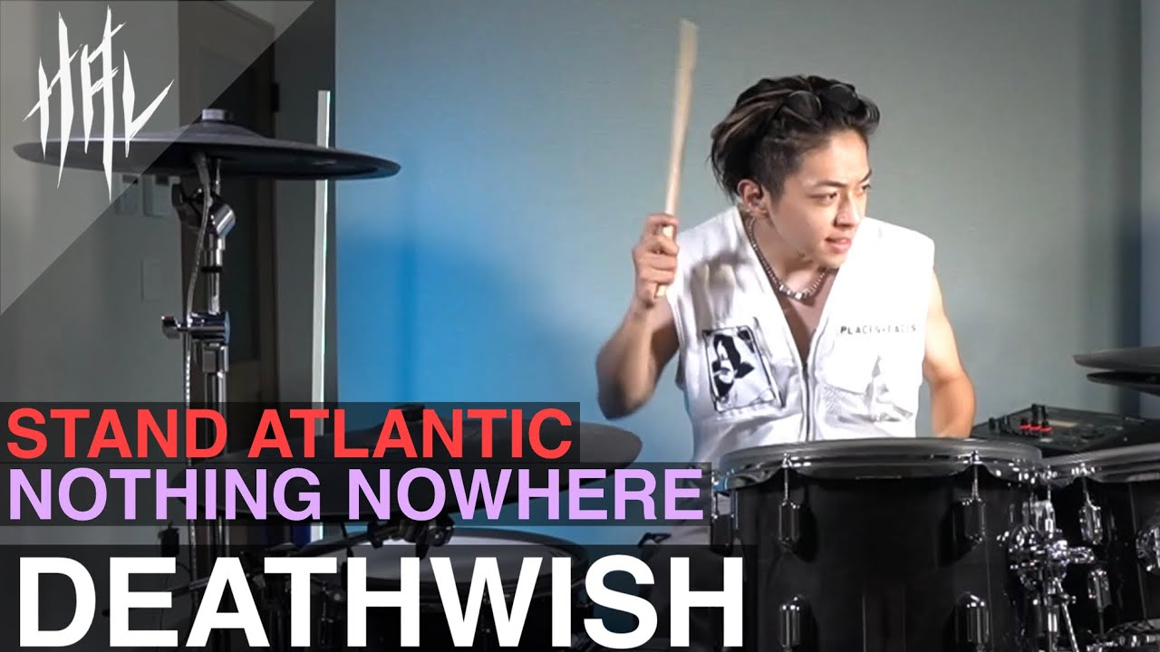 Stand Atlantic,nothing,nowhere - deathwish /HAL Drum Cover