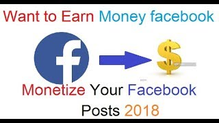 Want To Earn From Facebook ? | Monetize Your Facebook Post In ...