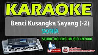 Benci Kusangka Sayang (-2) Selasih - Sonia Karaoke Music KN7000 Technics SX HD Quality
