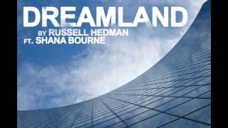 DREAMLAND house track by Russell Hedman ft Shana Bourne