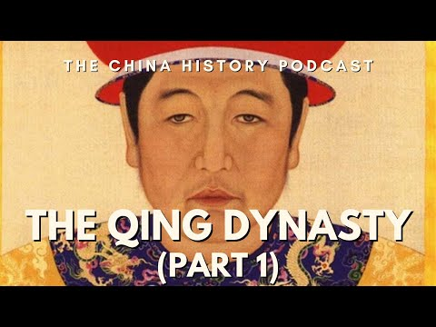 The Qing Dynasty Part 1 - The China History Podcast, presented by Laszlo Montgomery