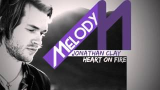 "Jonathan Clay - Heart on Fire (Melody remix) aka ""LOL laughing out loud 2012"""