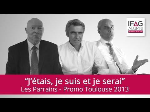 """""""J'étais, je suis et je serai"""" - Parrains Promo Toulouse 2013 - IFAG Alumni"""