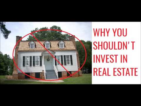 Real Estate Part 2: Why You Shouldn't Invest In Real Estate
