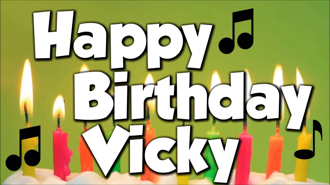 Happy birthday vicky a happy birthday song youtube its youtube uninterrupted sciox Gallery