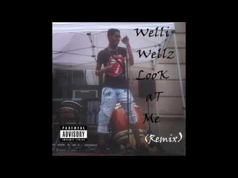 Welli Wellz - Look at Me (Remix)